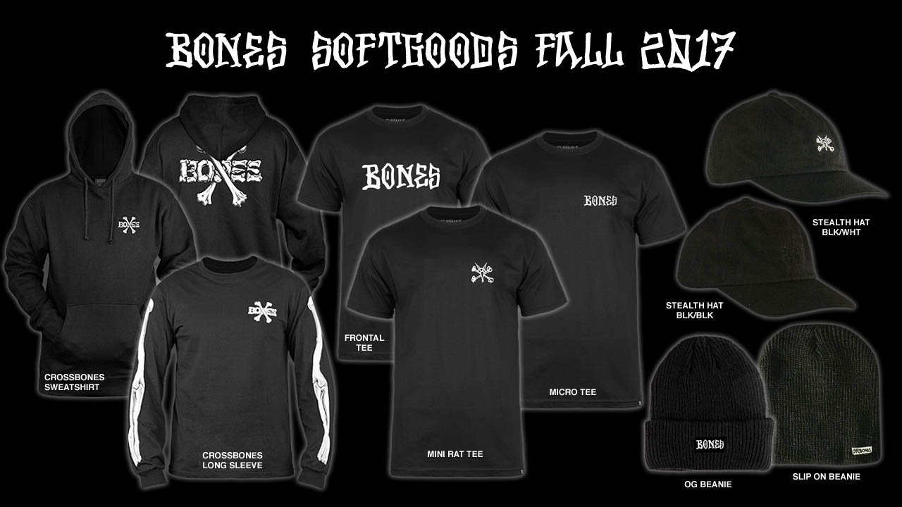 BONES Wheels Soft Goods Fall 2017